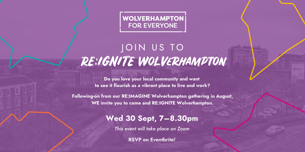 Join us to RE:IGNITE Wolverhampton at our next virtual gathering!